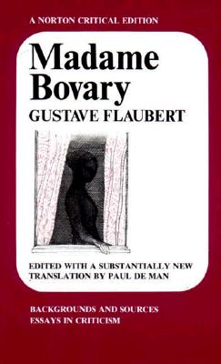 Image for Madame Bovary: Backgrounds and Sources Essays in Criticism (Norton Critical Editions)