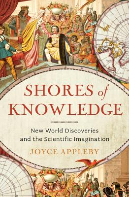 Image for Shores of Knowledge: New World Discoveries and the Scientific Imagination
