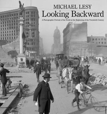 Image for Looking Backward: A Photographic Portrait of the World at the Beginning of the Twentieth Century