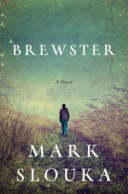 Brewster: A Novel, Slouka, Mark