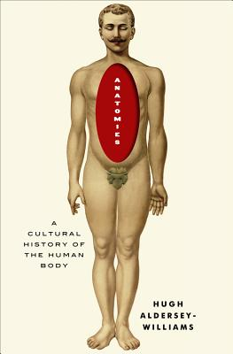Image for Anatomies: A Cultural History of the Human Body