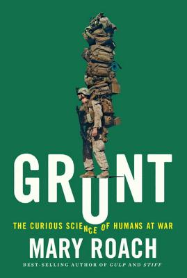 Image for Grunt: The Curious Science of Humans at War  **SIGNED 1st Edition /1st Printing + Photo**                  $69.95/74.95