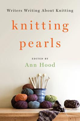 Image for KNITTING PEARLS: Writers Writing about Knitting