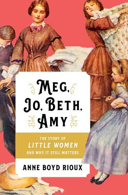 Image for Meg, Jo, Beth, Amy: The Story of Little Women and Why It Still Matters
