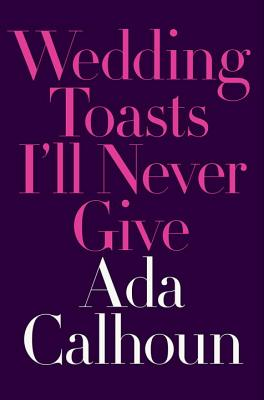 Image for Wedding Toasts I'll Never Give