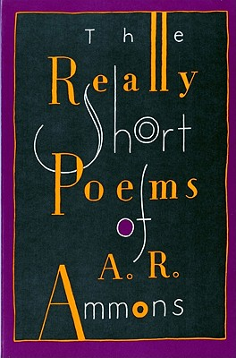 Image for The Really Short Poems of A. R. Ammons