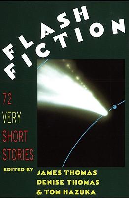 "Flash Fiction: 72 Very Short Stories, ""Thomas, James, Thomas, Denise"""