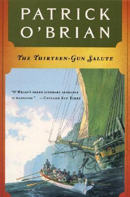 Image for The Thirteen-Gun Salute: Aubrey/Maturin