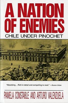 A Nation of Enemies: Chile Under Pinochet (Norton Paperback), Constable, Pamela; Valenzuela, Arturo
