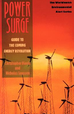 Power Surge: Guide to the Coming Energy Revolution  (Worldwatch Environmental Alert Series), Flavin Christopher; Nicholas Lenssen