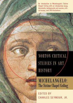 Image for Michelangelo: The Sistine Chapel Ceiling (Norton Critical Studies in Art History)