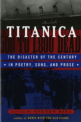 Image for Titanica: The Disaster of the Century in Poetry, Song, and Prose