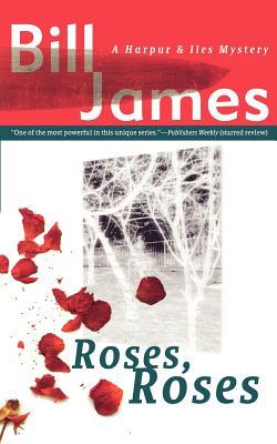 Roses, Roses (Vol. Book 10)  (Harpur & Iles Mysteries), James, Bill