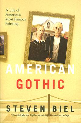 Image for American Gothic: A Life of American's Most Famous Painting