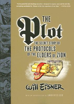 The Plot: The Secret Story of The Protocols of the Elders of Zion, Eisner, Will
