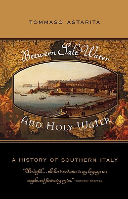 Image for Between Salt Water and Holy Water: A History of Southern Italy