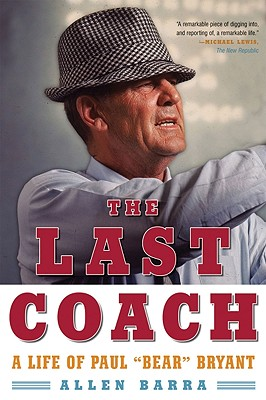 Image for The Last Coach: A Life of Paul 'Bear' Bryant