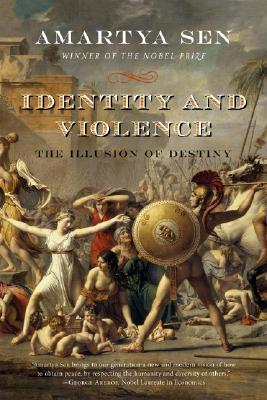 Identity and Violence: The Illusion of Destiny (Issues of Our Time), Sen, Amartya