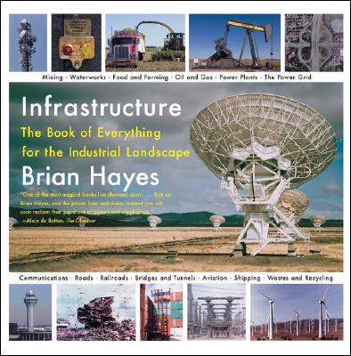 Image for Infrastructure: The Book of Everything for the Industrial Landscape