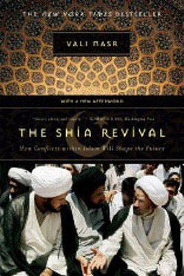 Image for The Shia Revival: How Conflicts within Islam Will Shape the Future