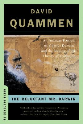 The Reluctant Mr. Darwin: An Intimate Portrait of Charles Darwin and the Making of His Theory of Evolution (Great Discoveries), Quammen, David