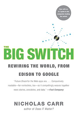 Image for Big Switch, The: Rewiring the World, from Edison to Google