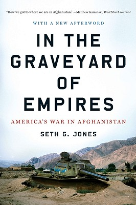 Image for In the Graveyard of Empires: America's War in Afghanistan