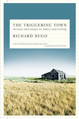 Image for The Triggering Town: Lectures and Essays on Poetry and Writing