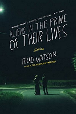 ALIENS IN THE PRIME OF THEIR LIVES -- BARGAIN BOOK, WATSON, BRAD