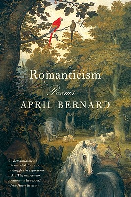 Romanticism: Poems, Bernard, April