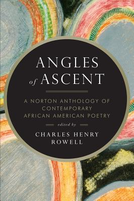 Image for Angles of Ascent : A Norton Anthology of Contemporary African American Poetry