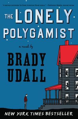 The Lonely Polygamist: A Novel, Brady Udall
