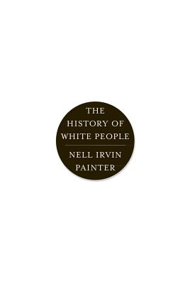 HISTORY OF WHITE PEOPLE, PAINTER, NELL IRVIN