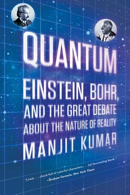 Image for QUANTUM  EINSTEIN, BOHR, AND THE GREAT DEBATE ABOUT NATURE OF REALITY