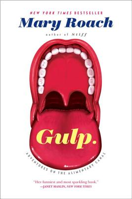 Gulp: Adventures on the Alimentary Canal, Mary Roach