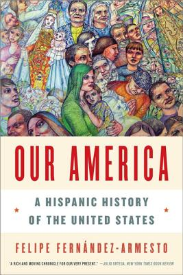 Image for OUR AMERICA : A HISPANIC HISTORY OF THE