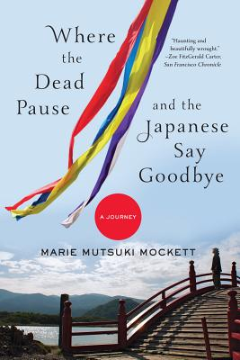 Image for Where the Dead Pause, and the Japanese Say Goodbye: A Journey