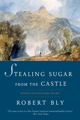 Image for Stealing Sugar from the Castle: Selected and New Poems, 1950-2013