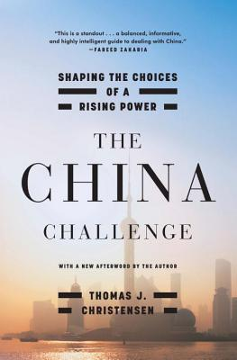 Image for The China Challenge: Shaping the Choices of a Rising Power
