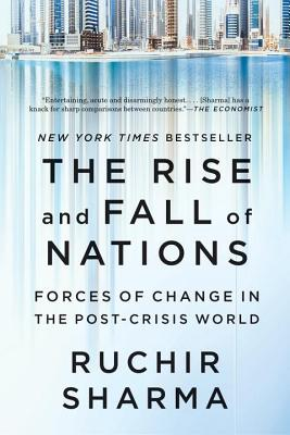 Image for Rise and Fall of Nations: Forces of Change in the Post-Crisis World, The