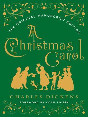 A Christmas Carol: The Original Manuscript Edition, Charles Dickens