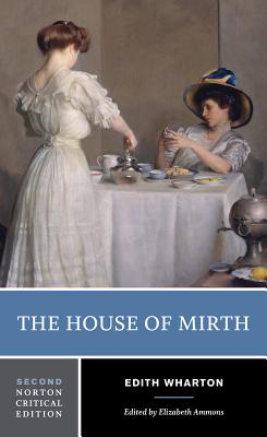 Image for The House of Mirth (Second Edition)  (Norton Critical Editions)
