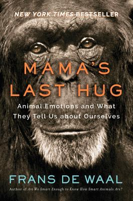 Image for Mama's Last Hug: Animal Emotions and What They Tell Us about Ourselves