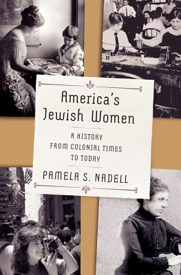 Image for AMERICA'S JEWISH WOMEN: A HISTORY FROM COLONIAL TIMES TO TODAY