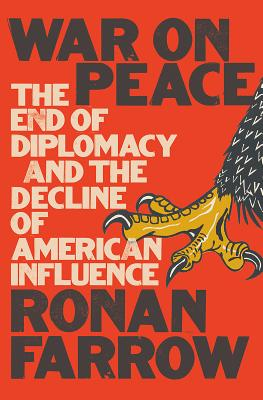 Image for War on Peace: The End of Diplomacy and the Decline of American Influence