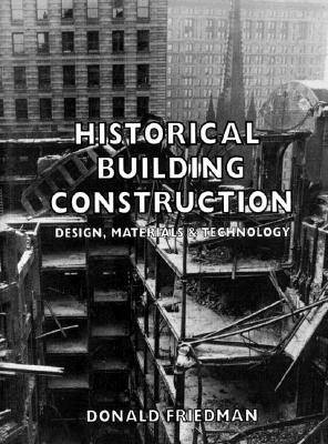 Image for Historical Building Construction: Design, Materials, and Technology