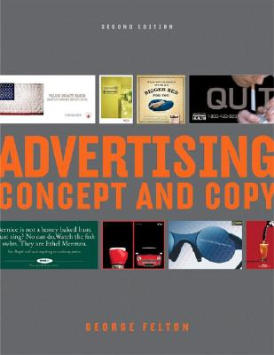 Advertising: Concept And Copy, Felton, George