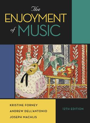 Image for The Enjoyment of Music (Twelfth Edition)