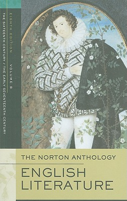 Image for The Norton Anthology of English Literature, Volume B: The Sixteenth Century/The Early Seventeenth Century