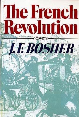 "The French Revolution (Revolutions in the Modern World), ""Bosher, J. F."""